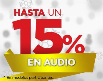 HASTA 15% EN AUDIO