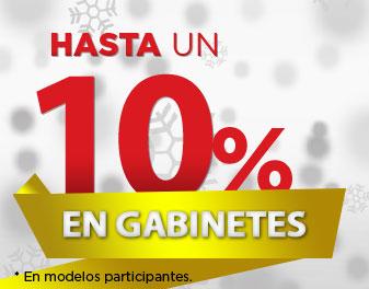 HASTA 10% EN GABINETES