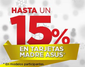 HASTA 15% EN TARJETAS MADRE ASUS