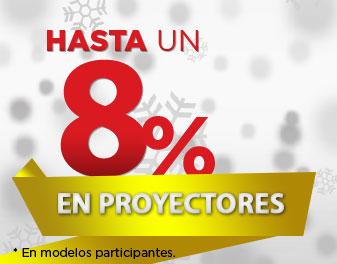 HASTA 8% EN PROYECTORES