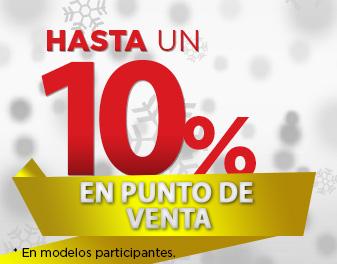 HASTA 10% EN PUNTO DE VENTA