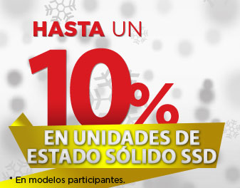 HASTA 10% EN UNIDADES DE ESTADO SÓLIDO SSD