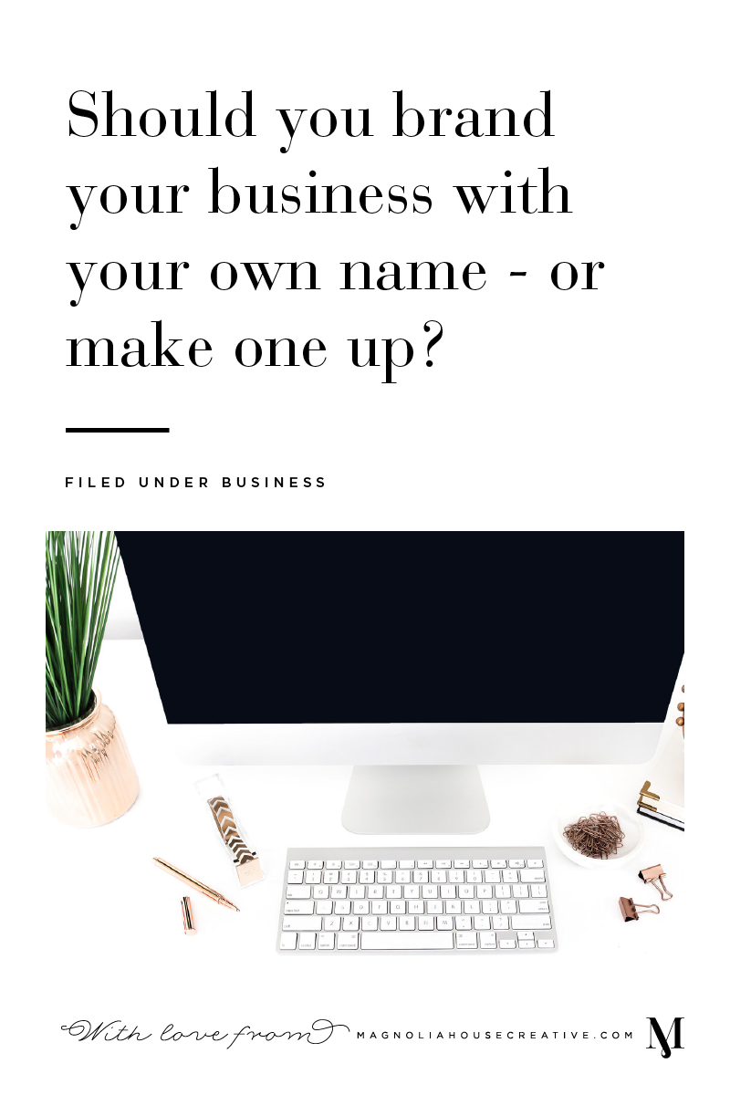 Should You Brand Your Business With Your Own Name Or Make One Up