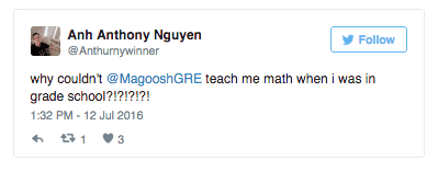 Tweet: Why couldn't @MagooshGRE teach me math when I was in grade school?!?!