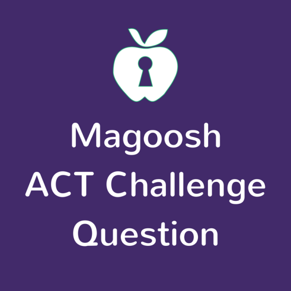 Magoosh ACT Challenge Question