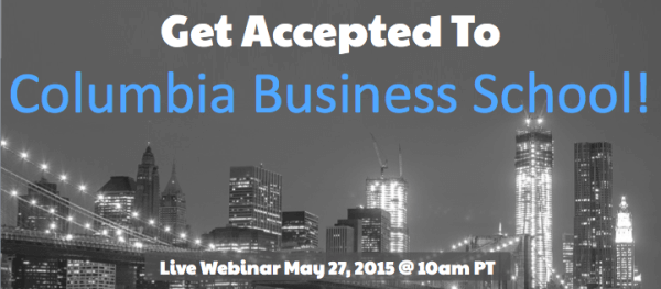 Get Accepted to Columbia Business School