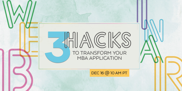 3 Hacks to Transform MBA Applications - 600-300