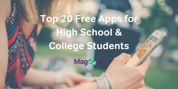 Top 20 Free Apps for High School & College Students