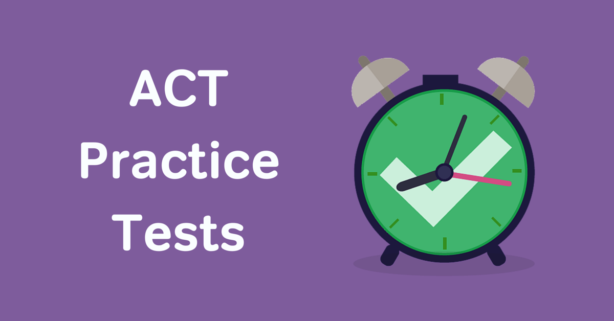 Where to Find Full-Length ACT Practice Tests - Magoosh High School Blog