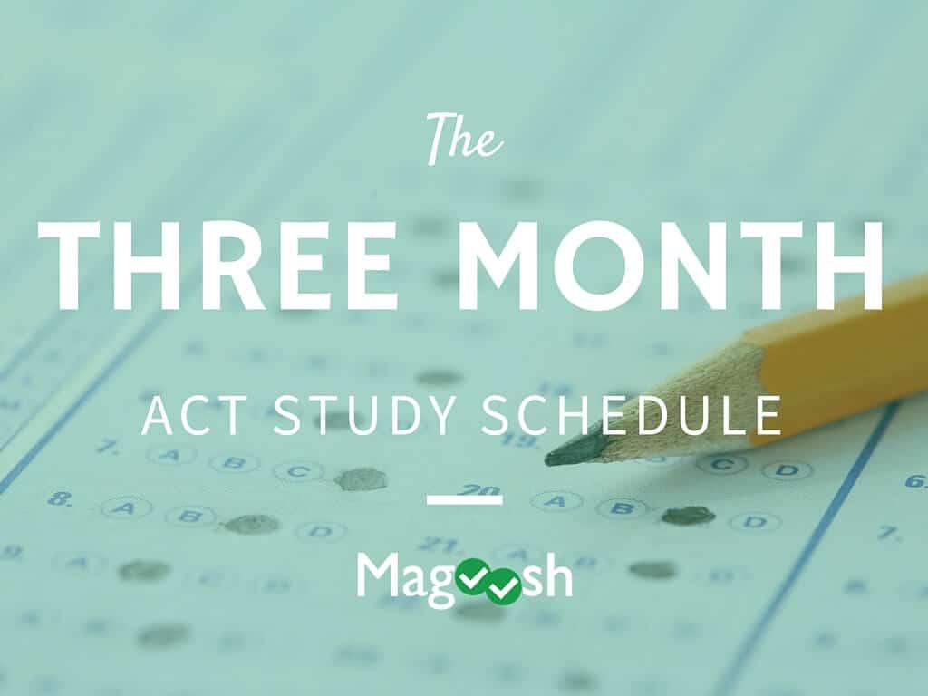 Three Month ACT Study Schedule - Magoosh High School Blog