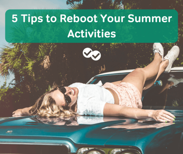 5 Tips to Reboot Your Summe