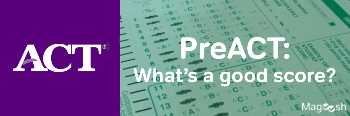 What Is a Good PreACT Score? -magoosh