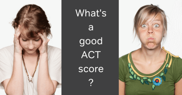 ACT score range what is a good ACT score