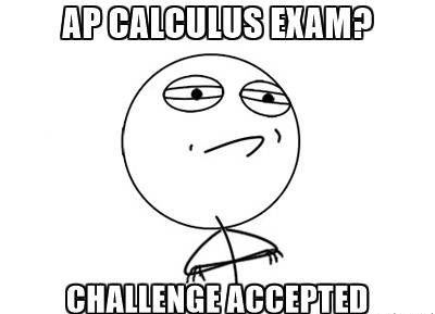AP Calculus exam? Challenge accepted!