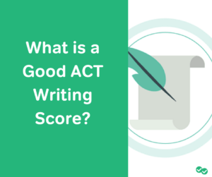 What is a Good ACT Writing Score-magoosh