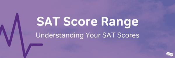SAT Score Range: Understanding Your SAT Score-magoosh