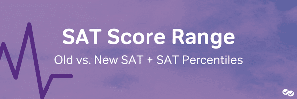 SAT Score Range: Old vs New SAT and SAT Percentiles-magoosh