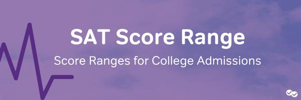 SAT Score Range: SAT Score Range for College Admissions-magoosh