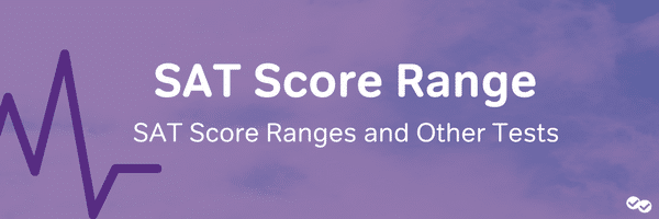 SAT Score Range: SAT Score Ranges and Other Tests-magoosh