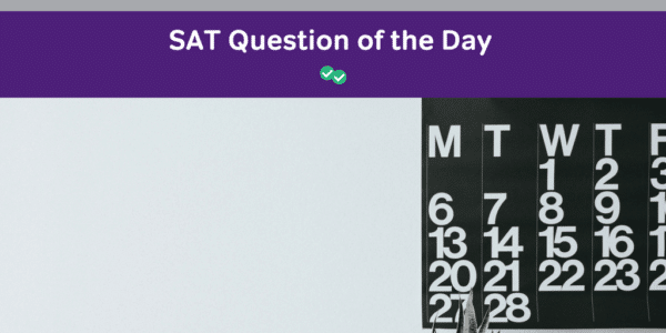 Magoosh SAT Resources - Question of the Day