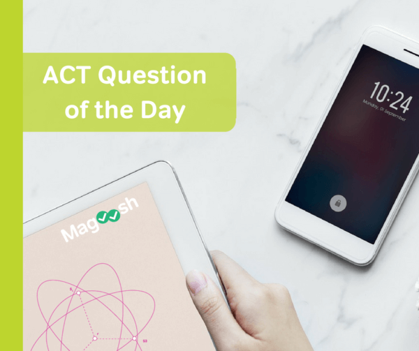 ACT Question of the Day-magoosh