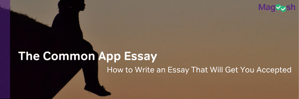 Common App essay - magoosh
