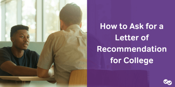 How to Ask for a Letter of Recommendation - magoosh