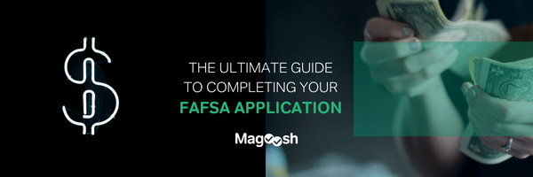 Ultimate Guide to FAFSA Application - magoosh