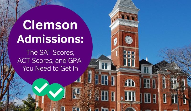 clemson admissions clemson sat scores clemson act scores -magoosh