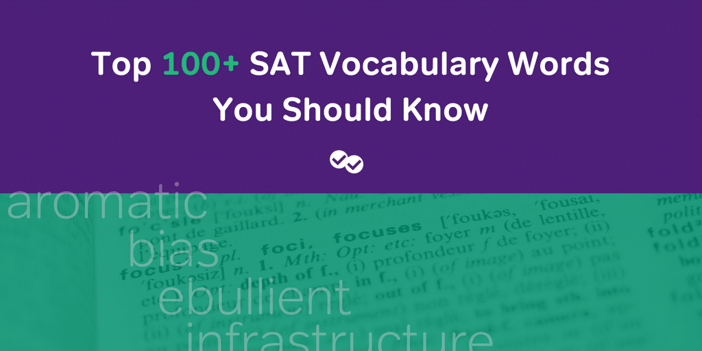 Top 100 Sat Vocabulary Words You Should Know Magoosh High School Blog