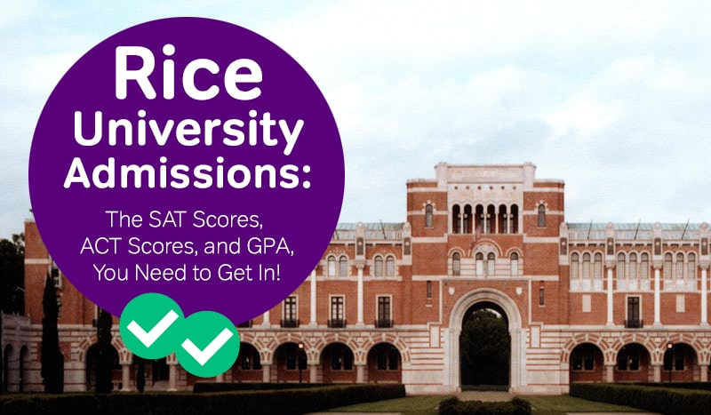 rice university admissions how to get into rice sat scores rice act scores -magoosh