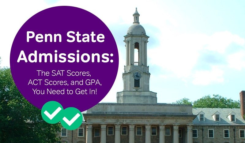 penn state sat scores penn state act scores how to get into penn state -magoosh