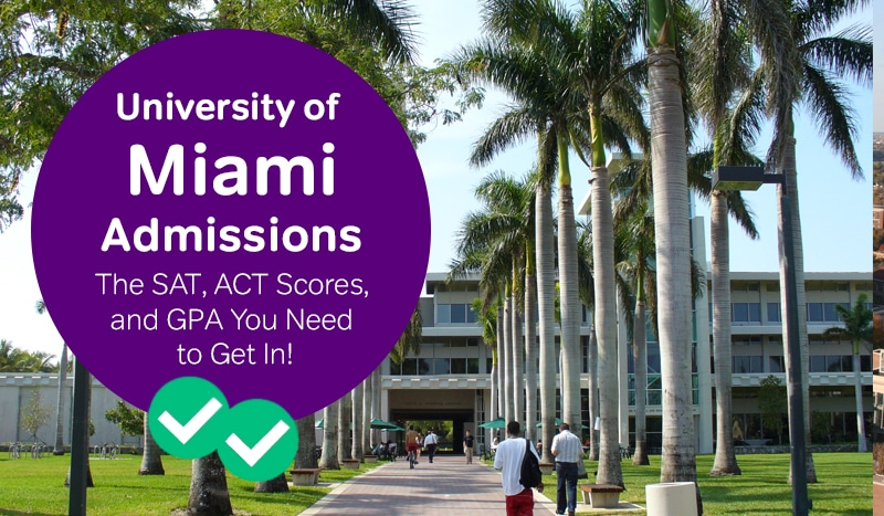 university of miami admissions how to get into university of miami sat scores university of miami act scores -magoosh
