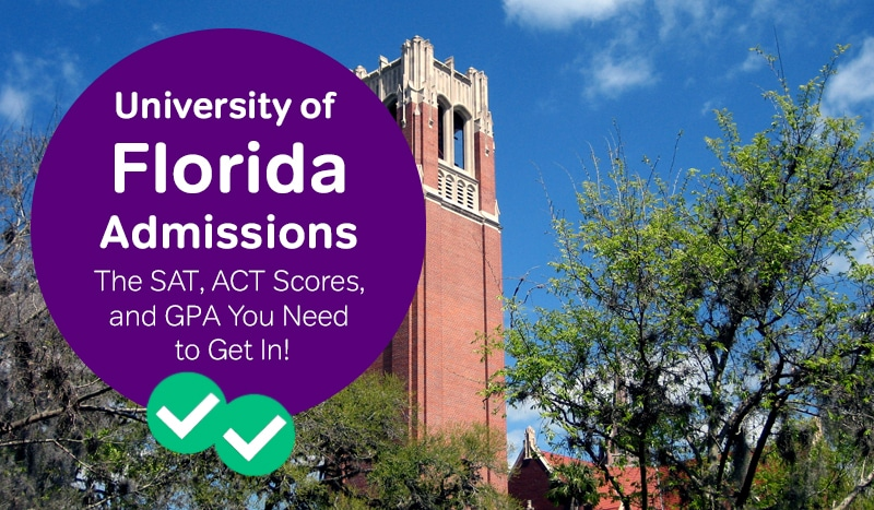 university of florida admissions how to get into the university of florida sat scores university of florida act scores -magoosh