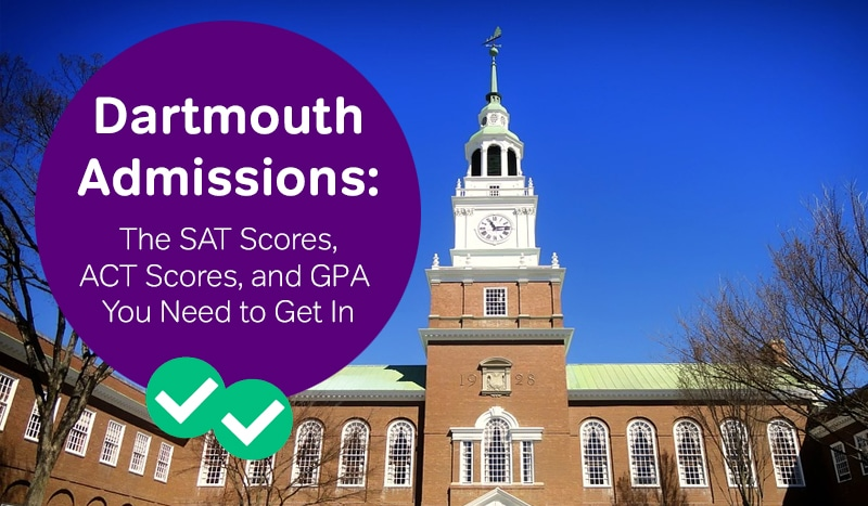 how to get into dartmouth sat scores dartmouth act scores -magoosh