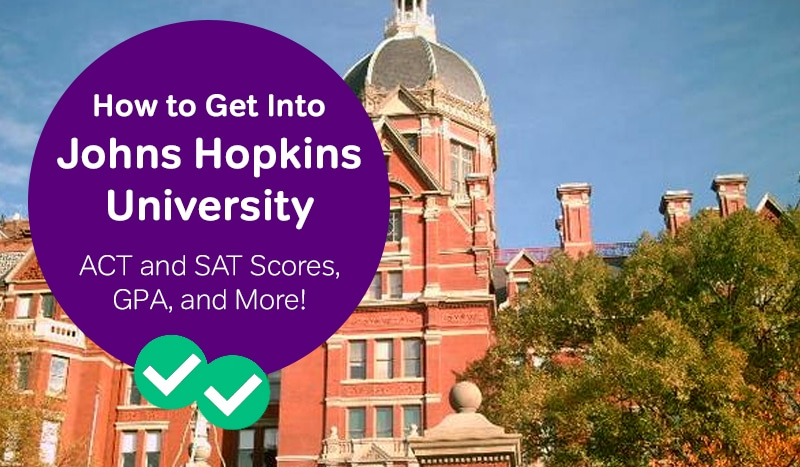 how to get into johns hopkins university sat scores johns hopkins university act scores -magoosh