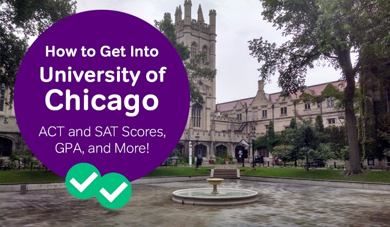 how to get into university of chicago sat scores university of chicago act scores -magoosh