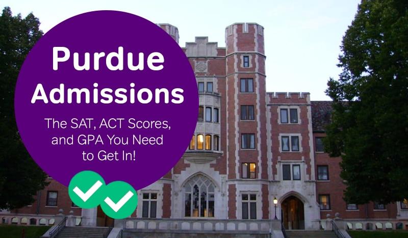purdue admissions how to get into purdue act scores purdue sat scores -magoosh