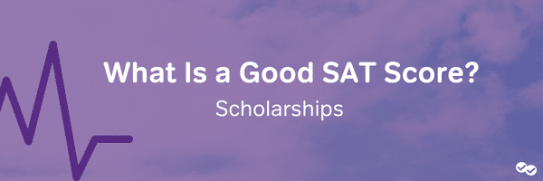 Good SAT Scores for Scholarships - magoosh