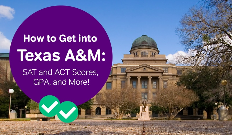 how to get into texas A&M -magoosh