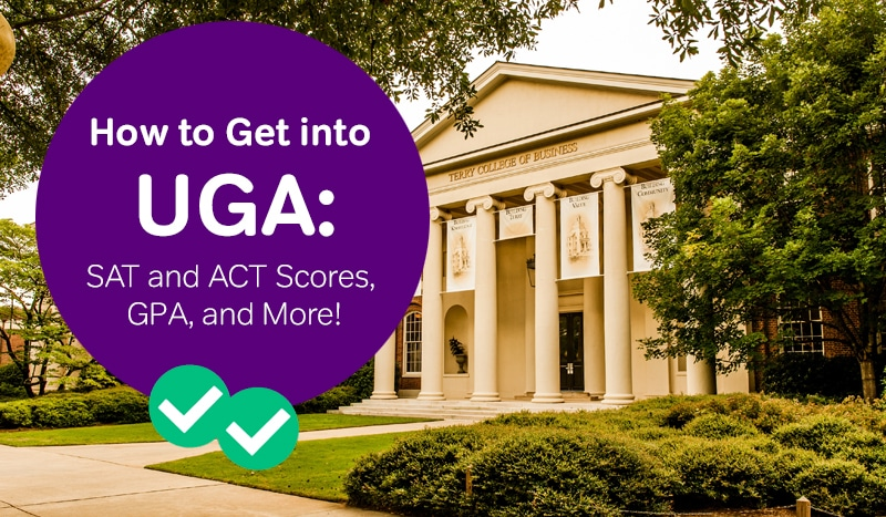 how to get into UGA sat scores UGA act scores UGA admissions -magoosh