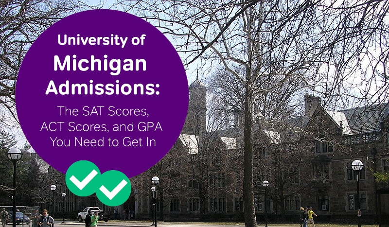 university of michigan admissions university of michigan act scores university of michigan sat scores how to get into university of michigan -magoosh