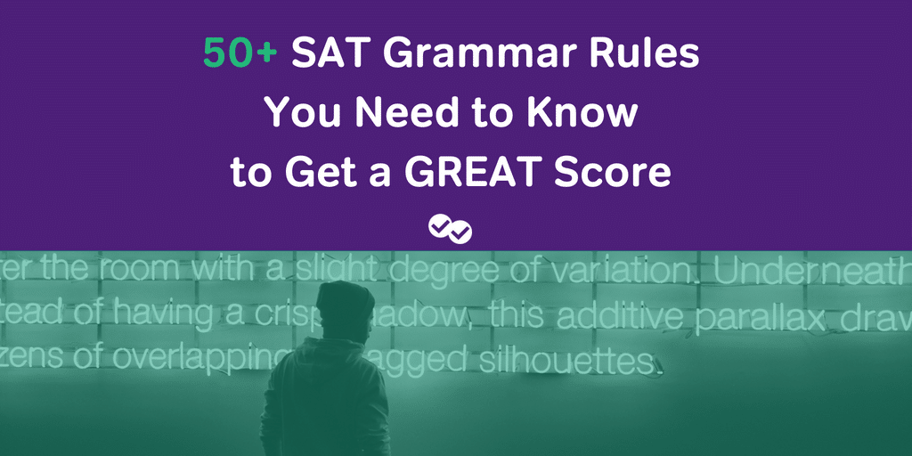 50 Sat Grammar Rules You Need To Know To Get A Great Score