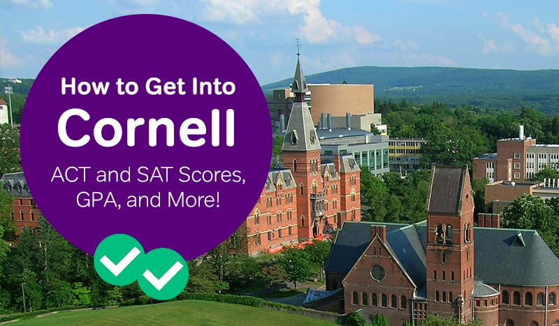 how to get into cornell sat scores cornell ACT scores cornell admissions -magoosh