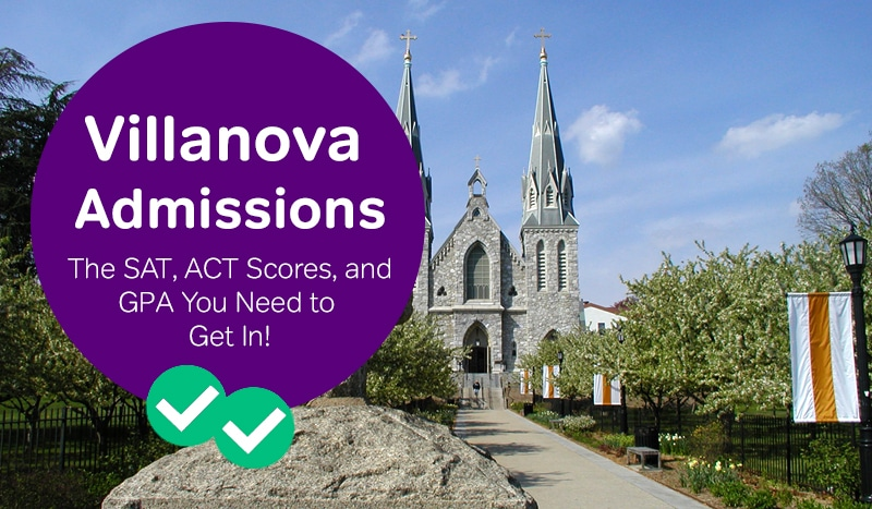 villanova admissions how to get into villanova sat scores villanova act scores -magoosh