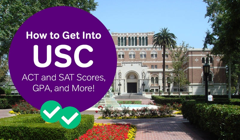 how to get into usc sat scores usc act scores -magoosh
