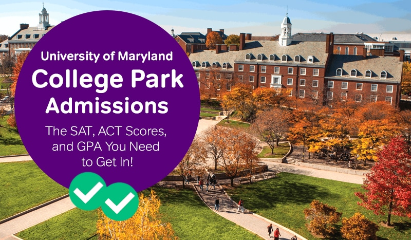 university of maryland admissions how to get into university of maryland sat scores university of maryland act scores -magoosh