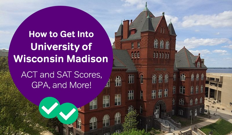 how to get into university of Wisconsin Madison - Magoosh