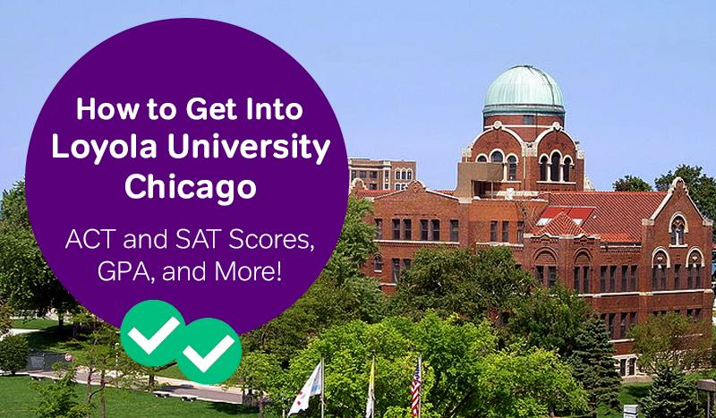 How To Get Into Loyola University Chicago - Magoosh