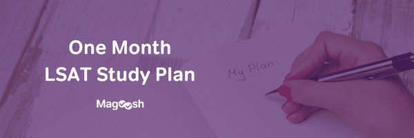 One Month LSAT Study Plan-magoosh